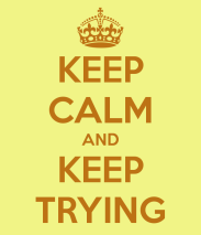 keep-calm-and-keep-trying-17