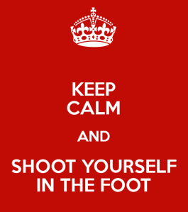 keep-calm-and-shoot-yourself-in-the-foot-7