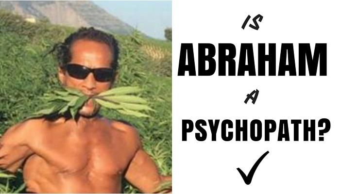 IS ABRAHAM A PSYCHOPATH_