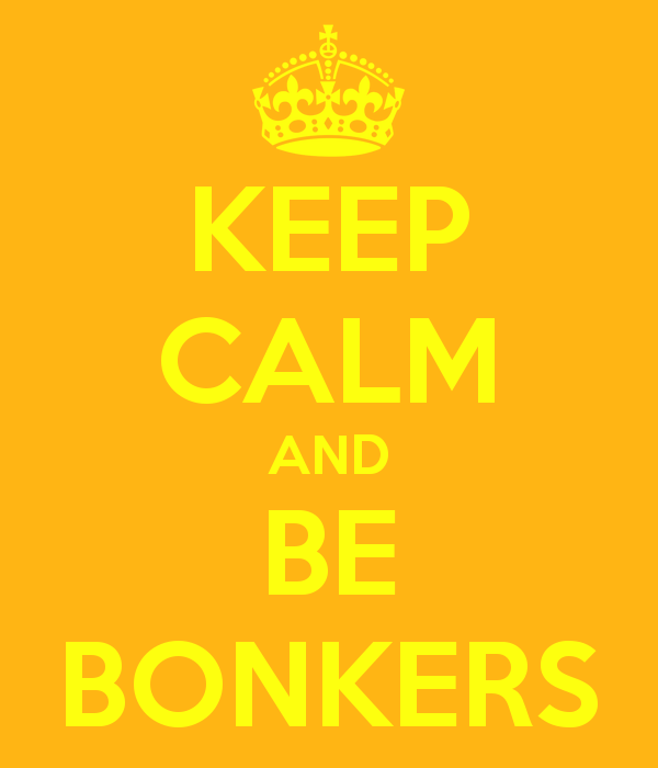 keep-calm-and-be-bonkers-1