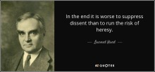 quote-in-the-end-it-is-worse-to-suppress-dissent-than-to-run-the-risk-of-heresy-learned-hand-70-71-31
